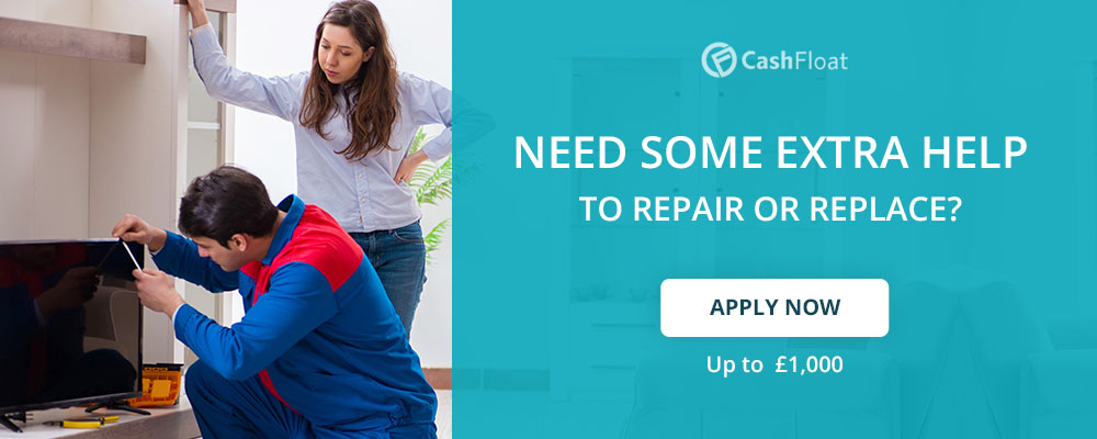 Need some help to repair or replace - apply now with Cashfloat